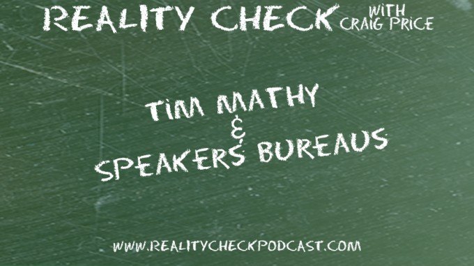 Episode 26 - Tim Mathy - Speakers Bureaus