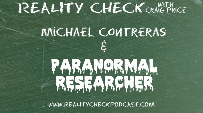 Episode 35 - Michael Contreras - Paranormal Researcher